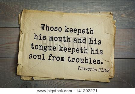 Top 500 Bible verses. Whoso keepeth his mouth and his tongue keepeth his soul from troubles.