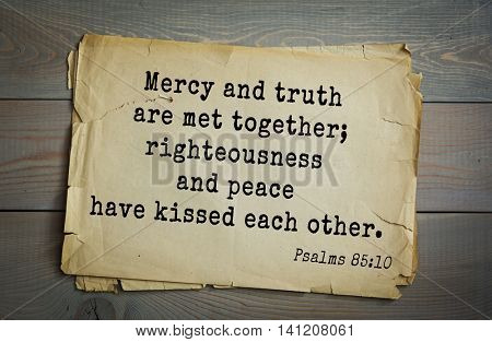 Top 500 Bible verses. Mercy and truth are met together; righteousness and peace have kissed each other.   