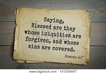 Top 500 Bible verses. Saying, Blessed are they whose iniquities are forgiven, and whose sins are covered.
