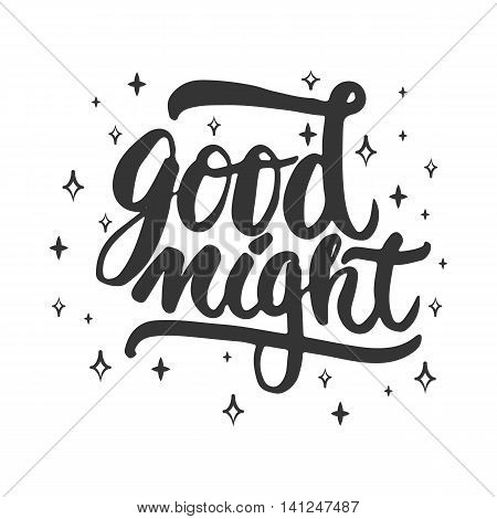 Good night - hand drawn lettering phrase isolated on the white background. Fun brush ink inscription for photo overlays, greeting card or t-shirt print, poster design