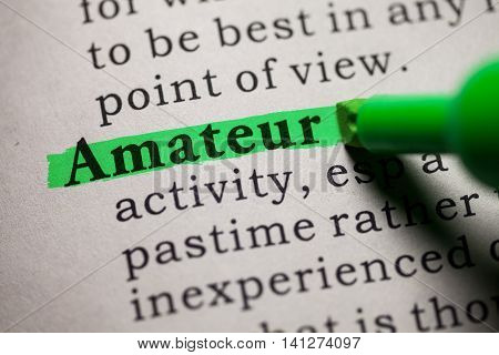 Fake Dictionary definition of the word amateur.