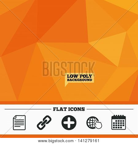 Triangular low poly orange background. Plus add circle and hyperlink chain icons. Document file and globe with hand pointer sign symbols. Calendar flat icon. Vector