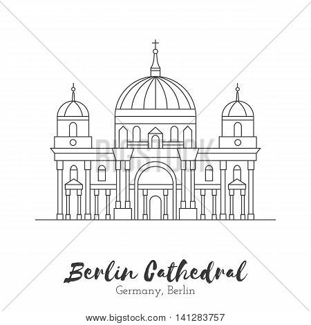 Germany Berlin. European landmark. Icon architectural monument and world tourist attraction. Berlin Cathedral in black thin line isolated on white background. Black and white vector illustration.