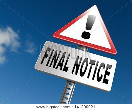 final notice and last chance warning sign 3D illustration