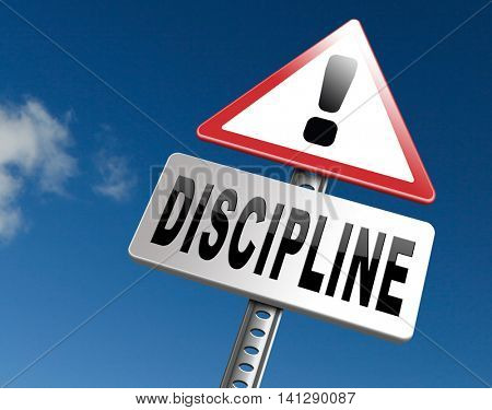 Discipline order and self control motivation road sign billboard. 3D illustration