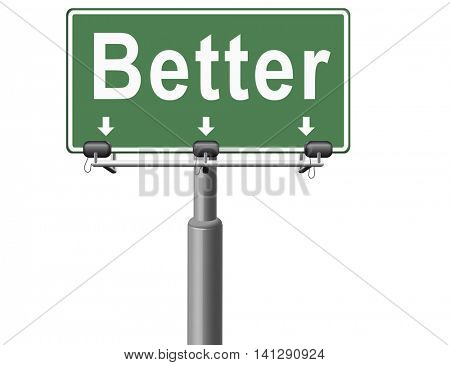 Better and improved, improvement and higher quality, new edition, road sign billboard. 3D illustration
