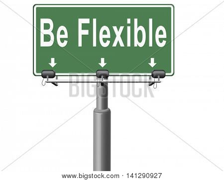 Be flexible adaptable and easy going, adapt to different situations. 3D illustration