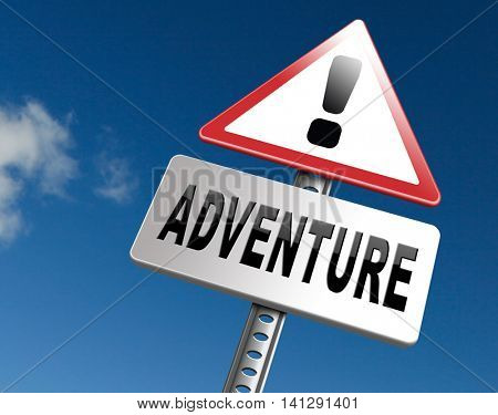 Adventure, travel and explore the world adventurous backpacking and outdoors sport or nature vacation, road sign billboard. 3D illustration