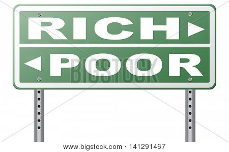rich or poor take financial risk live in wealth good or bad luck and change fortune wealthy or poverty  road sign arrow 3D illustration