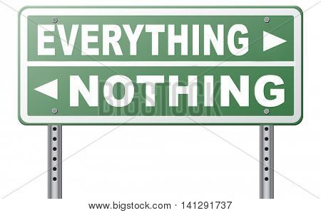 everything or nothing take it all or leave it risky bet risk to lose road sign arrow 3D illustration