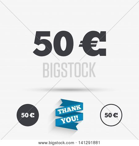 50 Euro sign icon. EUR currency symbol. Money label. Flat icons. Buttons with icons. Thank you ribbon. Vector