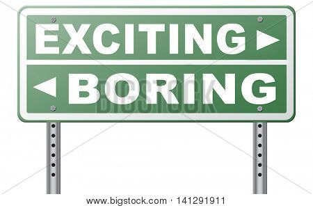 exciting or boring go for thrilling adventure and not for dull routine 3D illustration