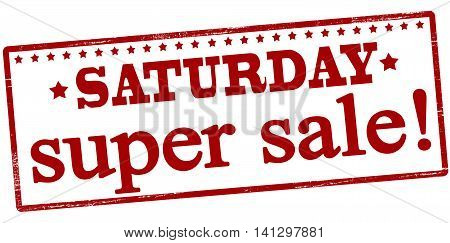 Rubber stamp with text Saturday super sale inside vector illustration
