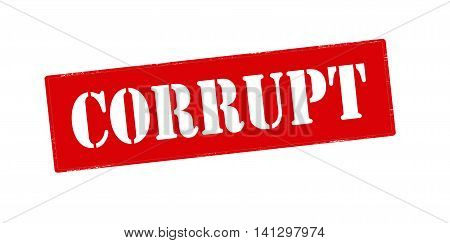 Rubber stamp with word corrupt inside vector illustration