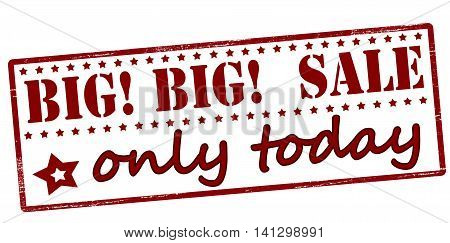 Rubber stamp with text big sale only today inside vector illustration
