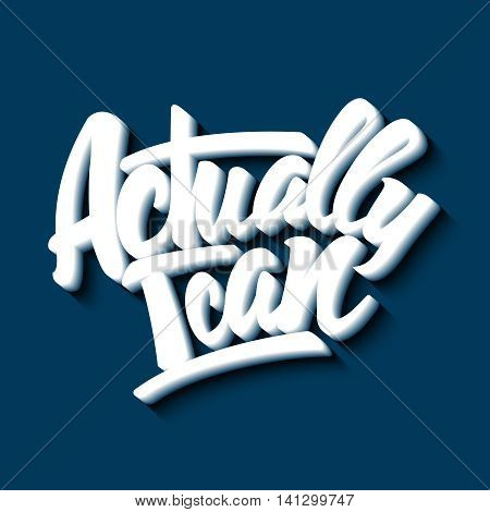 Actually I can lettering on a blue background. Vector illustration
