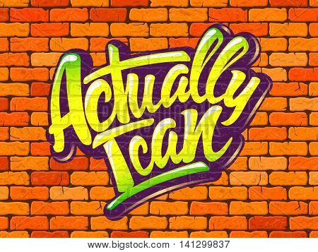 Actually I can inscription on the wall of red brick. Vector illustration