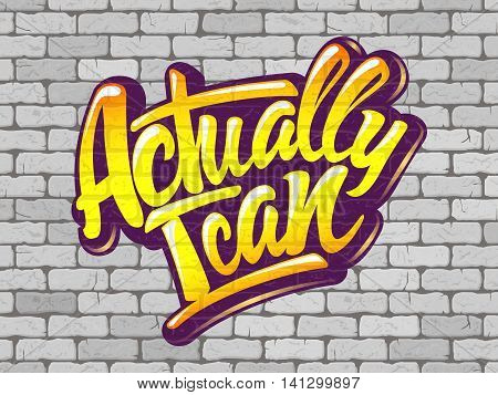 Actually I can inscription on the wall of white brick. Vector illustration
