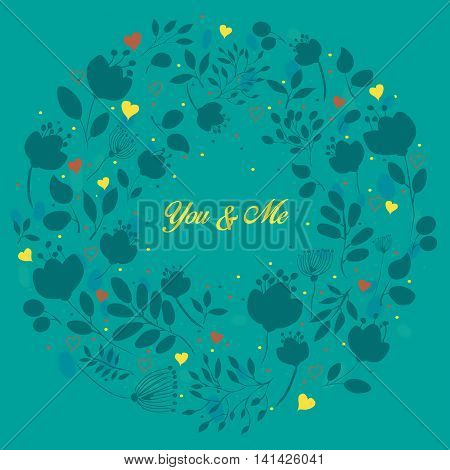Blue floral ring. You and me - yellow inscription. Graceful blue flowers and plants. Watercolor blue background. Yellow and red hearts. Vintage romantic card. illustration.