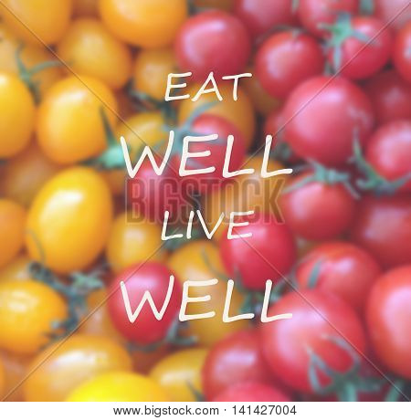 Inspirational quote on blurred background ...eat well live well