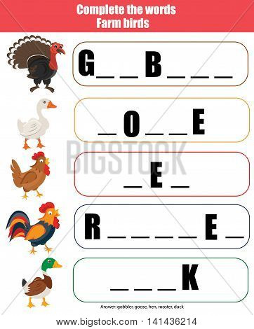 Complete the words children educational game printable kids activity. Learning farm birds theme and vocabulary