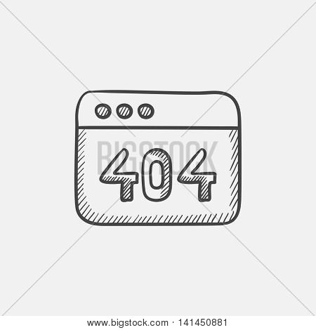 Browser window with the inscription 404 error sketch icon for web, mobile and infographics. Hand drawn vector isolated icon.