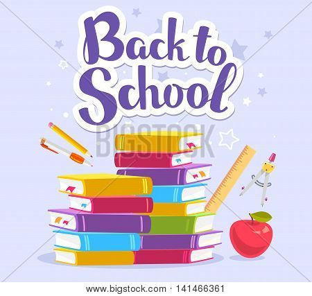 Vector colorful illustration of pile of books apple school stationery and text back to school on blue background with stars. Bright design for web site advertising banner poster brochure board