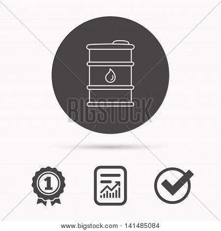 Barrel of oil icon. Cask with water drop sign. Fuel symbol. Report document, winner award and tick. Round circle button with icon. Vector
