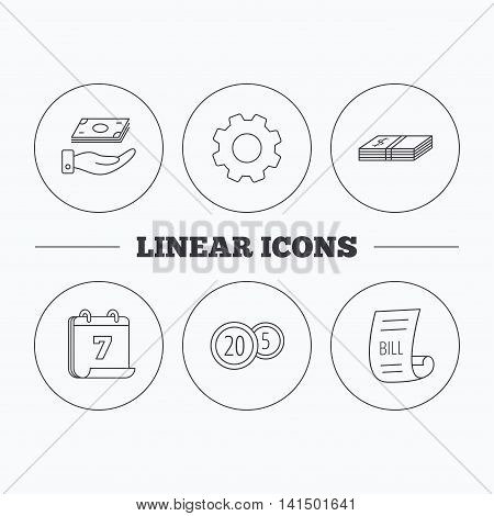 Save money, cash money and bill icons. Coins linear sign. Flat cogwheel and calendar symbols. Linear icons in circle buttons. Vector