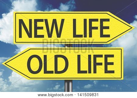 New Life x Old Life yellow sign