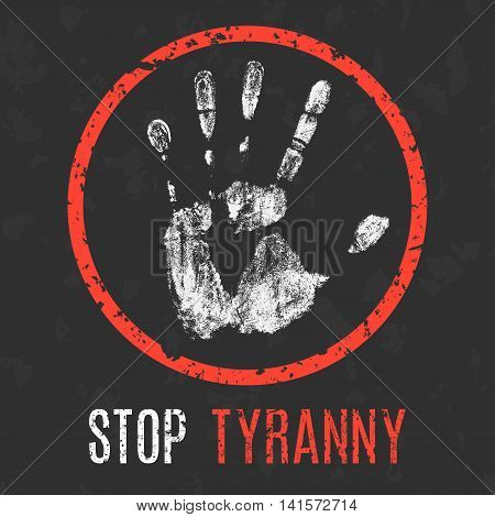 Conceptual vector illustration. Global problems of humanity. Stop tyranny