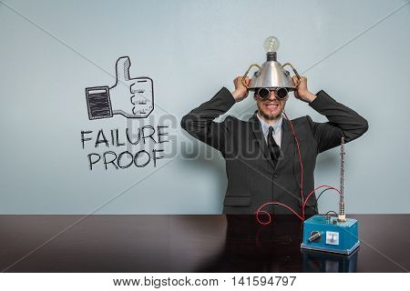 Failure Proof text with vintage businessman and machine at office