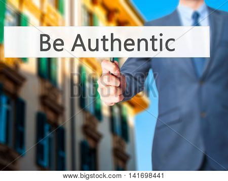 Be Authentic - Business Man Showing Sign
