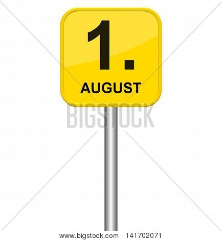 Isolated yellow sign showing 1st August in german language