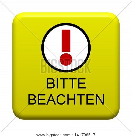 Yellow isolated Button with symbol showing Please Notice in german language