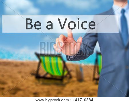 Be A Voice - Businessman Hand Pressing Button On Touch Screen Interface.