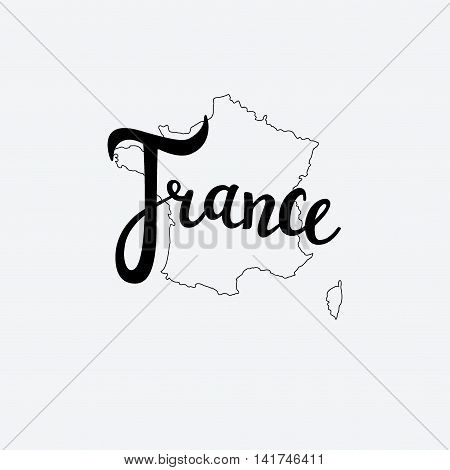 France Brush Lettering. Silhouette Map Of France. Vector Illustration. Isolated Elements