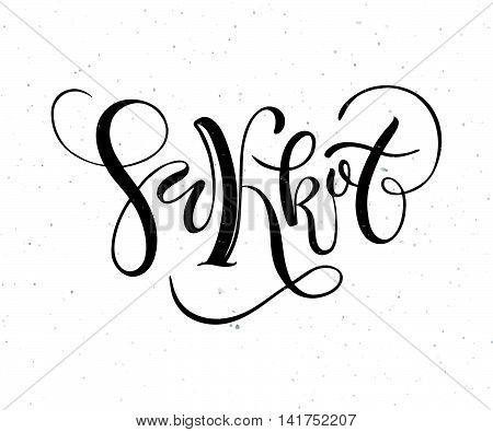 Hand Sketched Sukkot (jewish Holiday) Text As Logotype, Badge/icon For Jewish Holiday.