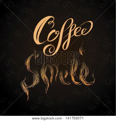 coffee smell - inscription coffee beans on black background hand drawing vector illustration