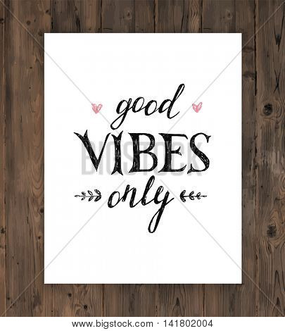 Poster with hand drawn lettering good vibes only