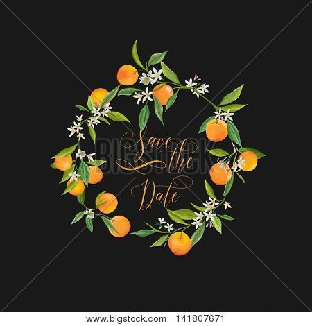 Save the Date. Orange and Flowers Card. Fruit Background. Wedding Invitation. Vector Card.