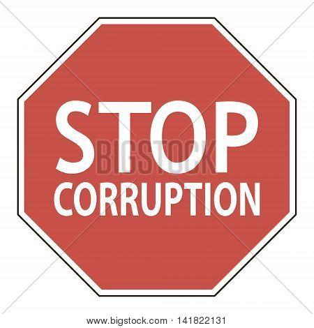 Sign stop corruption, octagonal road sign calling to stop corruption, vector illustration for print or website design