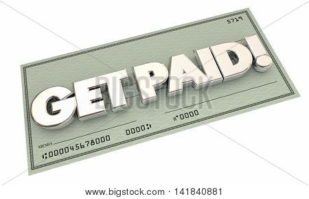 Get Paid Check Money Payment Earning Income 3d Illustration
