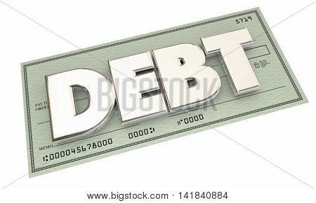 Debt Check Money Owed Defecit Bankrupt Word 3d Illustration