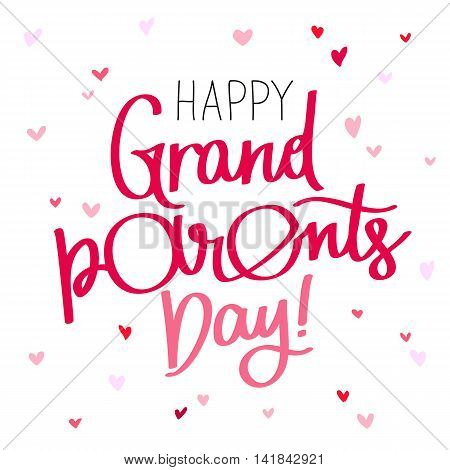 Happy grandparents day! The trend calligraphy. Vector illustration on white background. Excellent gift holiday card.