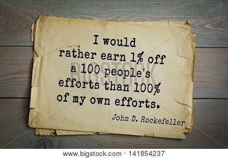 American businessman, billionaire John D. Rockefeller (1839-1937) quote.