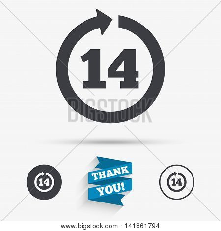 Return of goods within 14 days sign icon. Warranty exchange symbol. Flat icons. Buttons with icons. Thank you ribbon. Vector