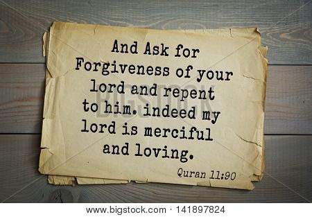 Islamic Quran Quotes.And Ask for Forgiveness of your lord and repent to him. indeed my lord is merciful and loving.