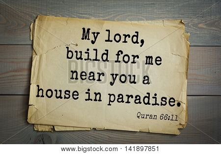 Islamic Quran Quotes.My lord, build for me near you a house in paradise.