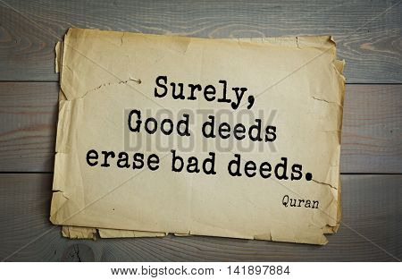 Islamic Quran Quotes. Surely, Good deeds erase bad deeds.